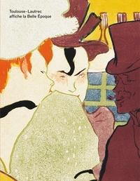 Nathalie Bondil et Dorothy Kosinski - Toulouse-Lautrec affiche la Belle Epoque.