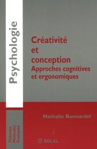 Nathalie Bonnardel - Créativité et conception - Approches cognitives et ergonomiques.