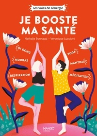 Nathalie Bonnaud et Véronique Luccioni - Je booste ma santé.
