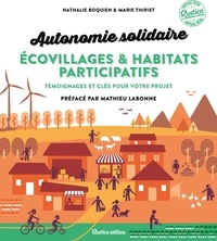 Nathalie Boquien et Marie Thiriet - Autonomie solidaire - Écovillages et habitats participatifs - Témoignages et clés pour votre projet.