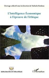 Nathalie Bordeau - L'intelligence économique à l'épreuve de l'éthique.