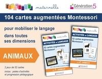 Téléchargement de texte ebook Animaux  - 104 cartes augmentées Montessori pour mobiliser le langage dans toutes ses dimensions. Avec 2 jeux de 52 cartes 9782362463280 en francais  par Nathalie Borroni