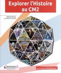 Nathalie Borroni - Explorer l'histoire au CM2. 1 Cédérom