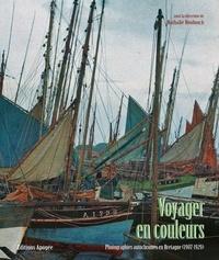Nathalie Boulouch et Pascal Aumasson - Voyager en couleurs - Photographies autochtones en Bretagne (1907-1929).