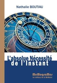 Nathalie Boutiau - L'absolue nécessité de l'instant.