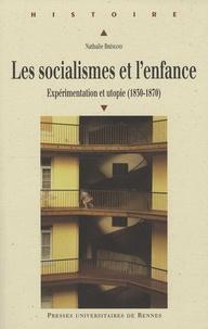 Nathalie Brémand - Les socialismes et l'enfance - Expérimentation et utopie (1830-1870).