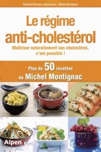 Nathalie Breuleux-Jacquesson et Michel Montignac - Le régime anti-cholestérol - Maîtriser naturellement son cholestérol, c'est possible !.