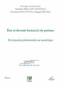 Nathalie Brillant Rannou et Christine Boutevin - Etre et devenir lecteur(s) de poèmes - De la poésie patrimoniale au numérique.