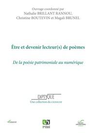 Etre et devenir lecteur(s) de poèmes- De la poésie patrimoniale au numérique - Nathalie Brillant Rannou |