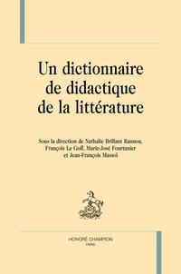 Nathalie Brillant Rannou et François Le Goff - Un dictionnaire de didactique de la littérature.
