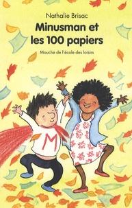 Nathalie Brisac - Minusman et les 100 papiers.