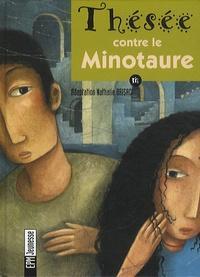 Nathalie Brisac - Thésée contre le Minotaure. 1 CD audio