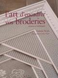 Nathalie Brodu - L'art d'encadrer vos broderies - Création et techniques.