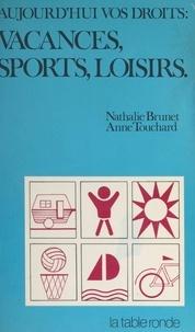 Nathalie Brunet et Anne Touchard - Vacances, sports, loisirs.
