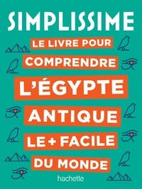 Le livre pour comprendre l'Egypte antique le + facile du monde - Nathalie Bucsek |