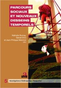 Nathalie Burnay et Servet Ertul - Parcours sociaux et nouveaux desseins temporels.