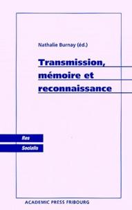 Nathalie Burnay - Transmission, mémoire et reconnaissance.