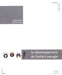 Nathalie Caffier et Catherine Panien - Le développement de l'enfant aveugle de 0 à 3 ans : des apports théoriques à la pratique.