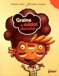 Nathalie Cahet et Fabien Veançon - Graine de cuistot chocolat.