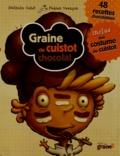 Nathalie Cahet et Fabien Veançon - Graine de cuistot chocolat - 48 recettes chocolatées.