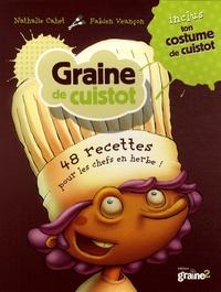 Nathalie Cahet - Graine de cuistot - 48 recettes pour les chefs en herbe !.