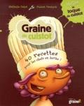 Nathalie Cahet - Graine de cuistot - 40 recettes pour les chefs en herbe ! Inclus ta toque de cuistot.