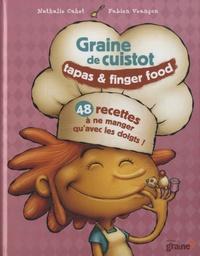 Nathalie Cahet et Fabien Veançon - Graine de cuistot - Tapas & finger food.