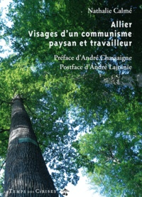 Nathalie Calmé - Allier - Visage d'un communisme paysan et travailleur.