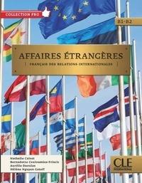 Nathalie Calvet et Bernadette Couloumies-Friscic - Affaires étrangères B1-B2 - Français des relations internationales. 1 CD audio MP3