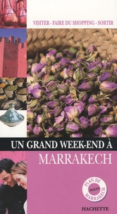 Nathalie Campodonico et Sandra Guinand - Un Grand Week-end à Marrakech.