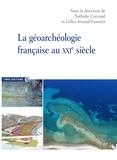 Nathalie Carcaud et Gilles Arnaud-Fassetta - La géoarchéologie française au XXIe siècle.
