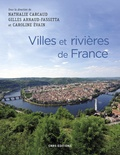 Nathalie Carcaud et Gilles Arnaud-Fassetta - Villes et rivières de France.