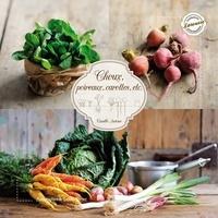 Nathalie Carnet et Camille Antoine - Choux, poireaux, carottes...- Saveurs de l'hiver.