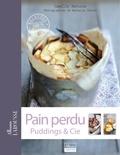 Nathalie Carnet et Camille Antoine - Pain perdu, puddings & Cie.