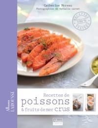 Nathalie Carnet et Catherine Moreau - Recettes de poissons et fruits de mer crus.