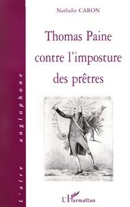 Nathalie Caron - Thomas Paine contre l'imposture des prêtres.