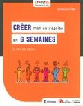 Nathalie Carré - Créer mon entreprise en 6 semaines - Du rêve à la réalité.