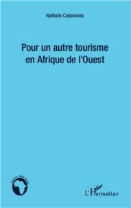 Pour un autre tourisme en Afrique de l'Ouest - Nathalie Casanovas pdf epub