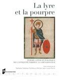 Nathalie Catellani-Dufrêne et Michel Jean-Louis Perrin - La lyre et la pourpre - Poésie latine et politique de l'Antiquité tardive à la Renaissance.