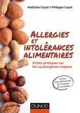 Nathalie Cayot et Philippe Cayot - Allergies et intolérances alimentaires - Fiches pratiques sur les 14 allergènes majeurs.