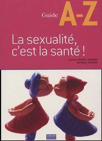 Nathalie Chahine et Michel Lombard - La sexualité, c'est la santé !.