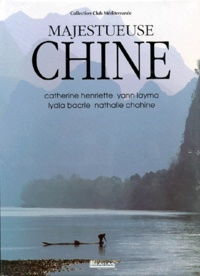Nathalie Chahine et Yann Layma - Majestueuse Chine.