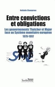 Entre convictions et obligations - Les gouvernements Thatcher et Major face au Sytsème monétaire européen 1979-1997.pdf