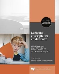 Nathalie Chapleau et Marie-Pier Godin - Lecteurs et scripteurs en difficulté - Propositions didactiques et orthodidactiques.