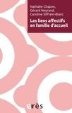 Nathalie Chapon et Gérard Neyrand - Les liens affectifs en familles d'accueil.