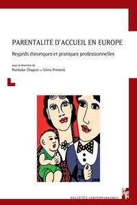 Nathalie Chapon et Silvio Premoli - Parentalité d'accueil en Europe - Regards théoriques et pratiques professionnelles.