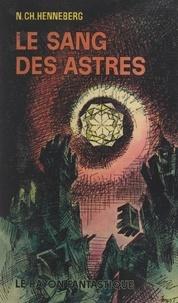 Nathalie Charles-Henneberg - Le sang des astres.