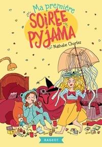 Nathalie Charles - Ma première soirée pyjama.