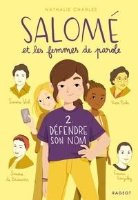 Nathalie Charles - Salomé et les femmes de parole - Défendre son nom.