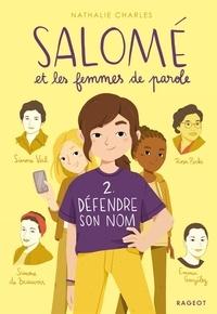 Nathalie Charles - Salomé et les femmes de parole Tome 2 : Défendre son nom.